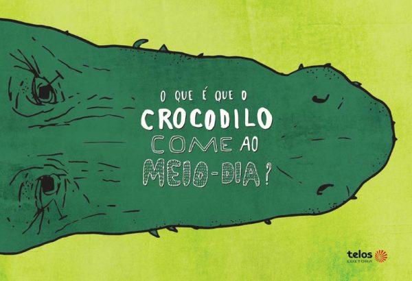 Capa - O que é que o crocodilo come ao meio-dia?